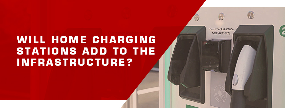 06. Will home charging stations add to the infrastructure?